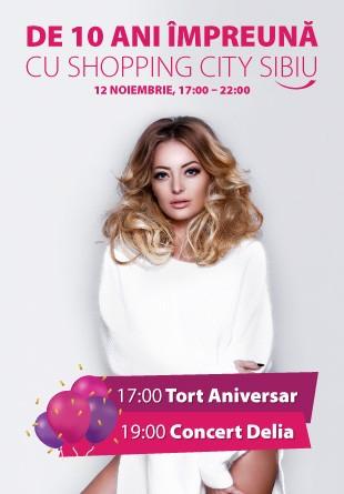 Shopping City Sibiu la 10 ani: sute de premii și concert DELIA!